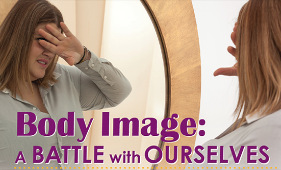 Body Image: A Battle with Ourselves