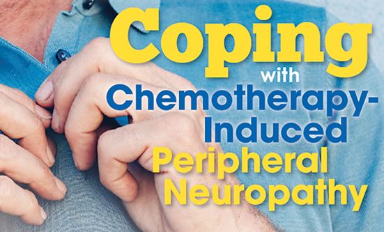 Coping with Chemotherapy-Induced Peripheral Neuropathy