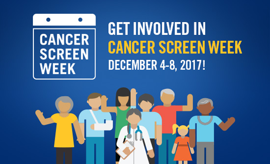 Cancer Screen Week: December 4-8, 2017