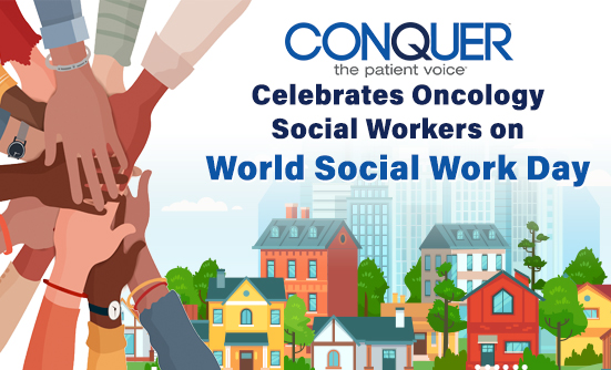 CONQUER: the patient voice Celebrates Social Workers Everywhere