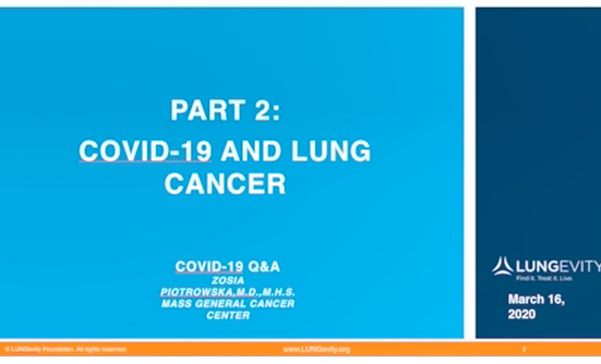 COVID-19 Conversation: Part 2: COVID-19 and Lung Cancer